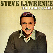 The Early Years by Steve Lawrence