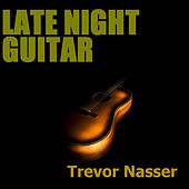 Late Night Guitar von Trevor Nasser
