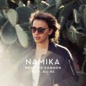 Wenn sie kommen von Namika