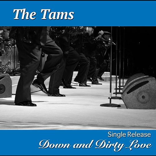 Down and Dirty Love by The Tams