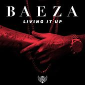 Living It Up - Single by Baeza