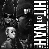 Hit Or Nah (feat. Keyshia Cole & French Montana) [Remix] - Single von Rayven Justice