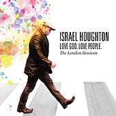 Love God. Love People. (The London Sessions) de Israel Houghton