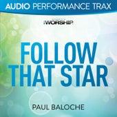 Follow That Star by Paul Baloche