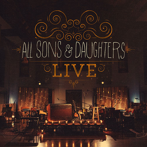 Live by All Sons & Daughters