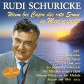 Wenn bei Capri die rote Sonne im Meer versinkt - 50 große Erfolge de Rudi Schuricke