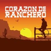 Corazon de Ranchero: Besame, Estoy Enfermo, Un Sueno de Amor, Morena de Mi Corazon by Various Artists