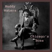 Chicago´s Boss de Muddy Waters