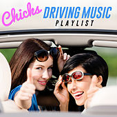 Chicks Driving Music Playlist by The Gem Singers