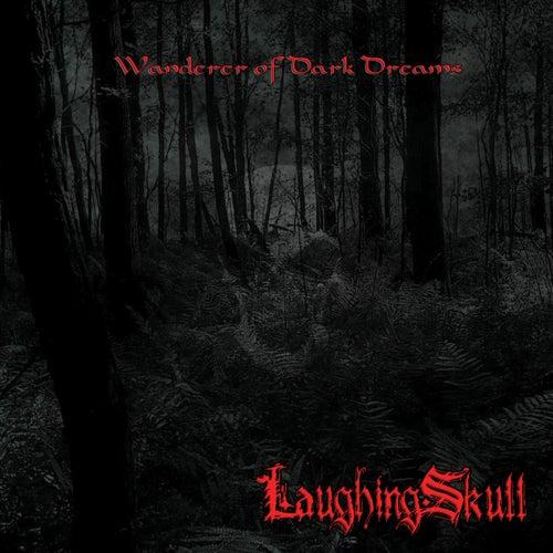 Wanderer Of Dark Dreams by LaughingSkull