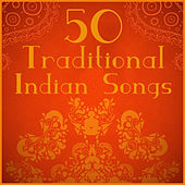 50 Traditional Indian Songs by Various Artists