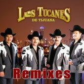 Remixes by Los Tucanes de Tijuana