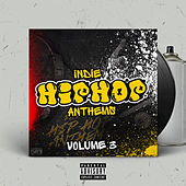 Indie Hip Hop Anthems, Vol. 3 by Various Artists