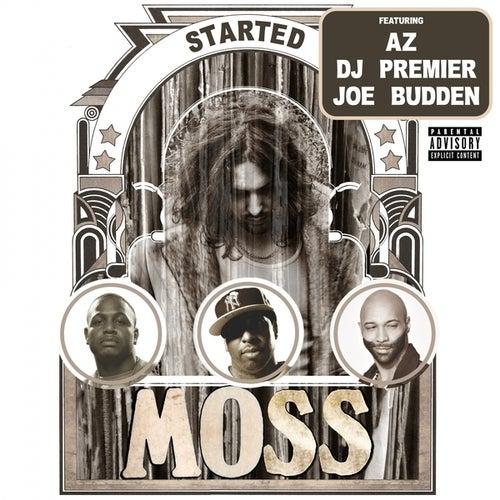 Started (feat. AZ, DJ Premier & Joe Budden) by MOSS