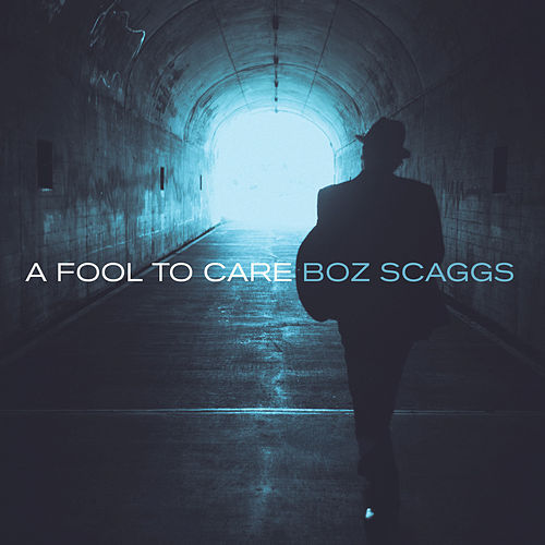 A Fool To Care by Boz Scaggs