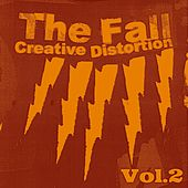 Creative Distortion, Vol.2 by The Fall