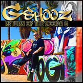Return of the Soopa G de G-SHOOZ