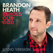 Behold Our God by Brandon Heath
