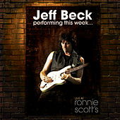 Performing This Week…Live At Ronnie Scott's de Jeff Beck