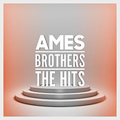Ames Brothers - The Hits de The Ames Brothers