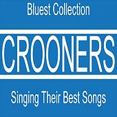Crooners Singing Their Best Songs (Bluest Collection 63 Songs) by Various Artists