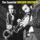 The Essential Brecker Brothers by Brecker Brothers