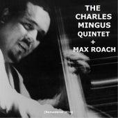 The Charles Mingus Quintet + Max Roach (Remastered 2014) von Charles Mingus