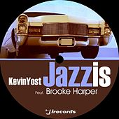 Jazz Is by Kevin Yost