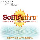Somantra: Where Soma and Mantra Are One de Scott & Rivers