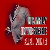 Nearly Invisible by B.B. King