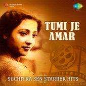 Tumi Je Amar: Suchitra Sen Starrer Hits by Various Artists