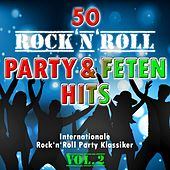 50 Rock'n'Roll Party und Fetenhits, Vol. 2 (Internationale Rock and Roll - Party - Klassiker) von Various Artists