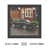 Cousin Trap by Earlly Mac