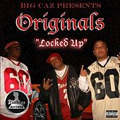 Big Caz Presents: Originals Locked Up von Various Artists