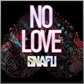 No Love - Single by Snafu