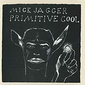 Primitive Cool by Mick Jagger