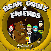 Bear Grillz & Friends Volume 2 von Bear Grillz