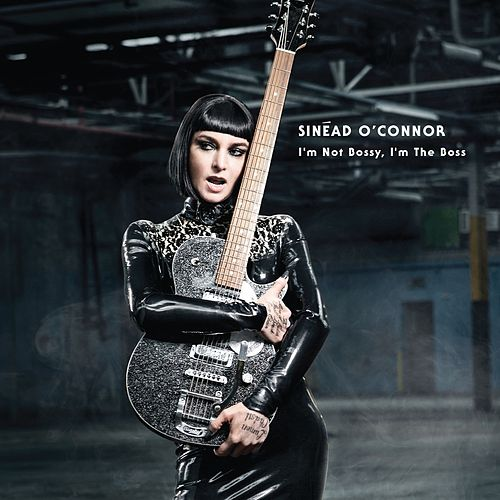 I'm Not Bossy, I'm the Boss (Deluxe) de Sinead O'Connor