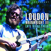 Late Night Calls (Live) de Loudon Wainwright III