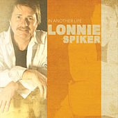 In Another Life by Lonnie Spiker