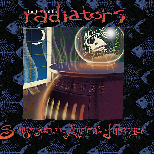 The Best of the Radiators: Songs from the Ancient Furnace by The Radiators