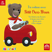 En voiture avec Petit Ours Brun : Une histoire, des chansons et des jeux pour rêver, chanter, jouer, et bien voyager... de Various Artists