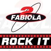 Rock It de 2 Fabiola