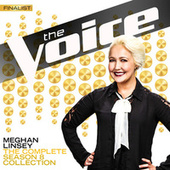 The Complete Season 8 Collection (The Voice Performance) by Meghan Linsey