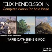 Mendelssohn: Complete Works for Solo Piano, Vol. 1 von Marie-Catherine Girod