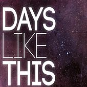 Days Like This by Jayo Felony