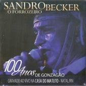 O Forrozeiro - 100 Anos de Gonzação (Ao Vivo) de Sandro Becker