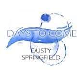 Days To Come de Dusty Springfield