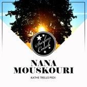 Kathe Trello Pedi von Nana Mouskouri