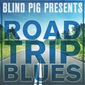 Blind Pig Presents: Road Trip Blues de Various Artists